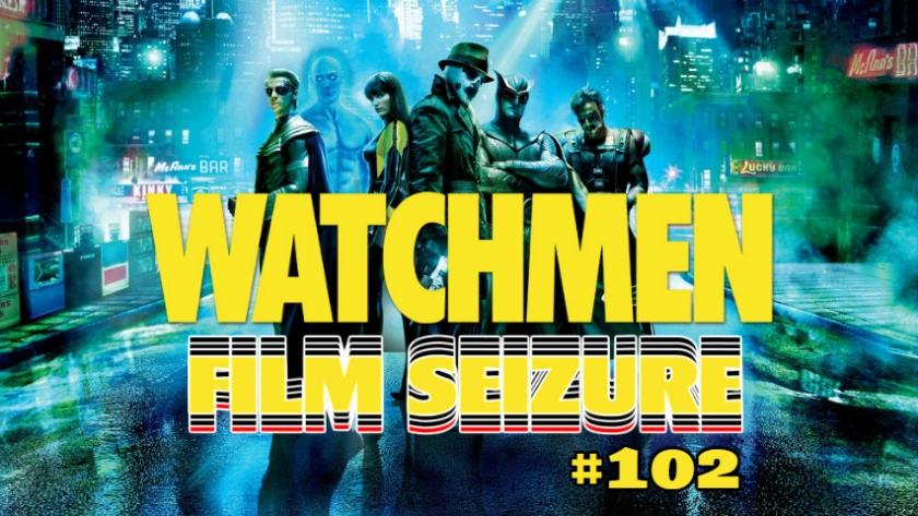 Film Seizure 102 Watchmen 2009 Film Seizure